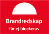 Brandredskap fårej blockeras